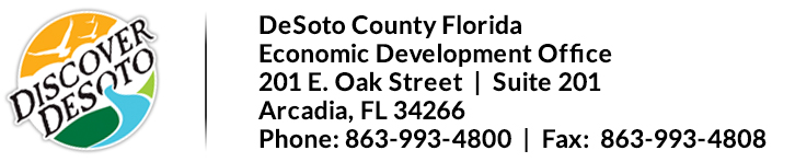 DeSoto County Florida | Economic Development Office | 201 E. Oak Street | Suite 201 | Arcadia, FL 34266 | Phone: 863-993-4800 | Fax: 863-993-4808